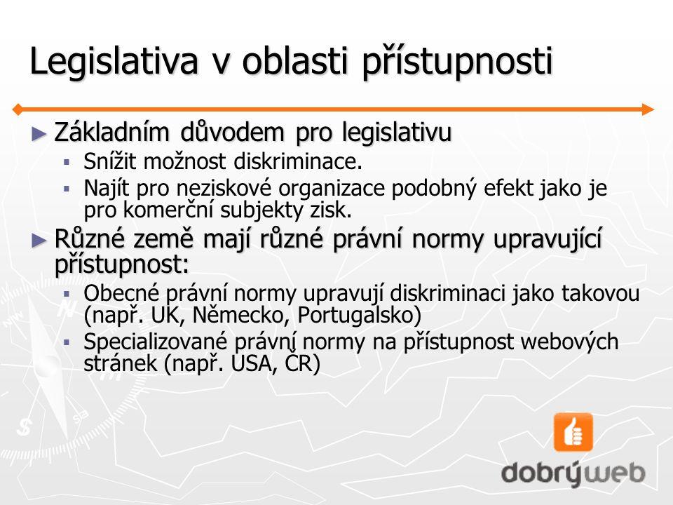 ► Základním důvodem pro legislativu  Snížit možnost diskriminace.
