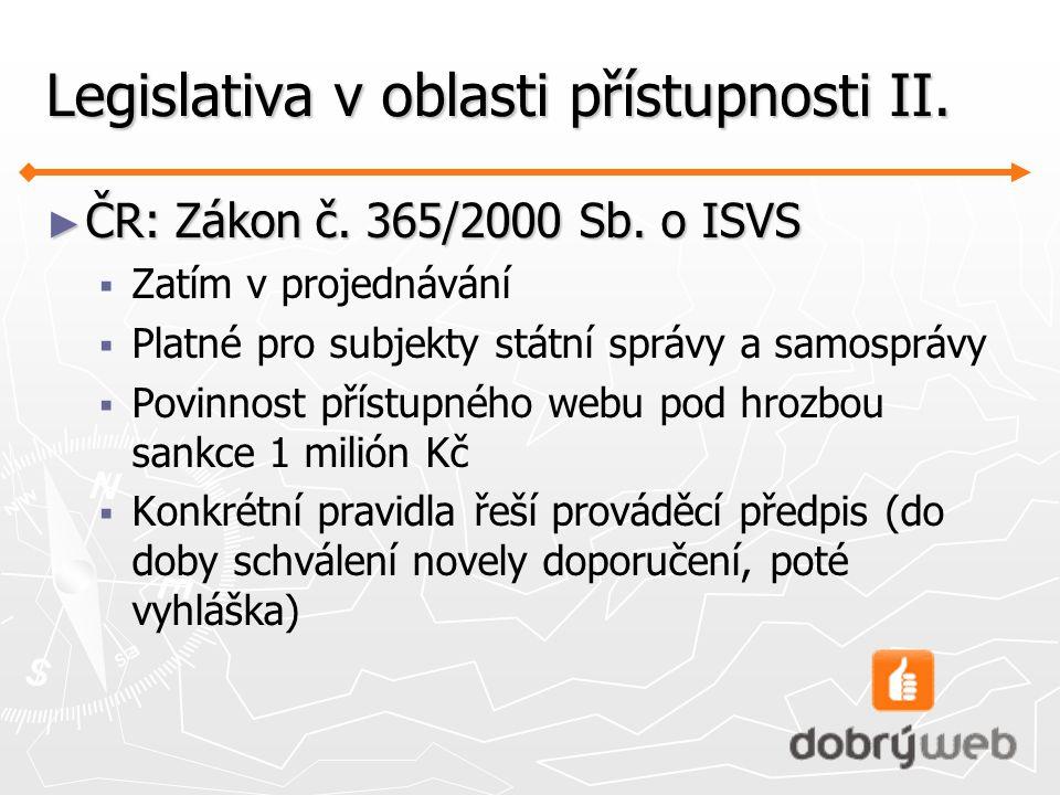 Legislativa v oblasti přístupnosti II.► ČR: Zákon č.