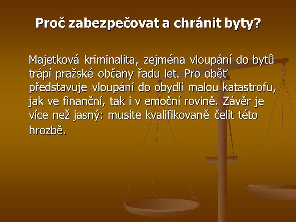 Proč zabezpečovat a chránit byty? Majetková kriminalita, zejména vloupání do bytů trápí pražské občany řadu let. Pro oběť představuje vloupání do obyd
