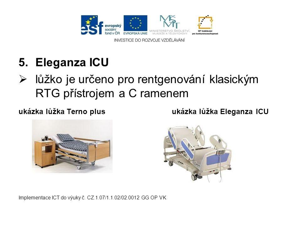 5.Eleganza ICU  lůžko je určeno pro rentgenování klasickým RTG přístrojem a C ramenem ukázka lůžka Terno plus ukázka lůžka Eleganza ICU Implementace