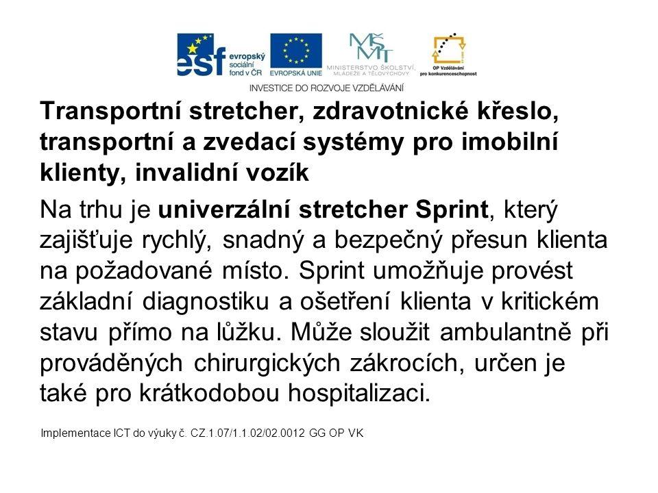 Transportní stretcher, zdravotnické křeslo, transportní a zvedací systémy pro imobilní klienty, invalidní vozík Na trhu je univerzální stretcher Sprin