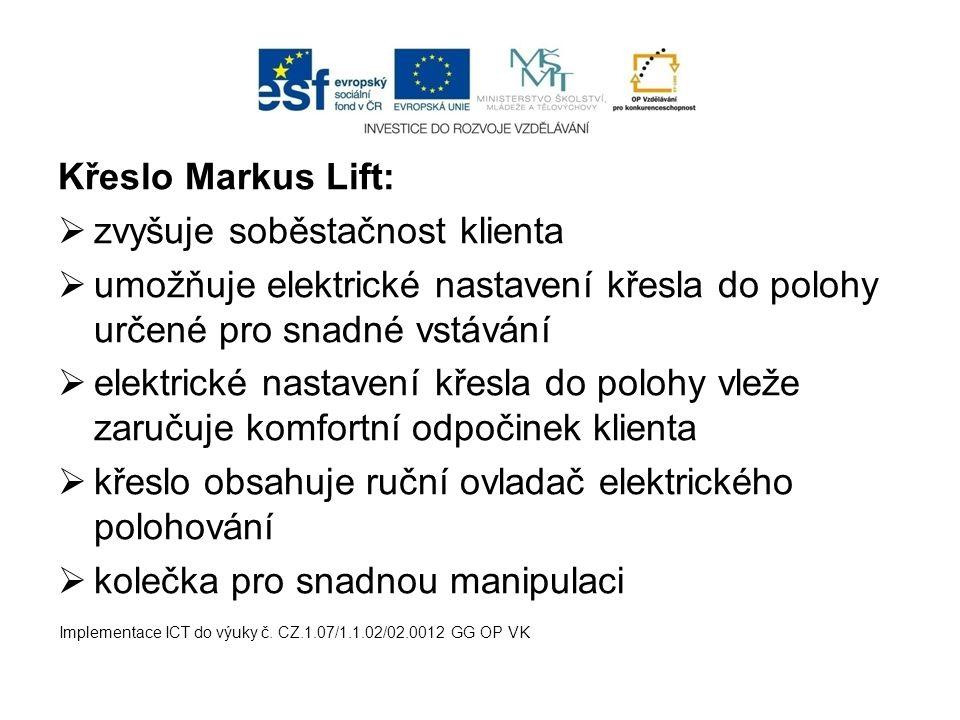 Křeslo Markus Lift:  zvyšuje soběstačnost klienta  umožňuje elektrické nastavení křesla do polohy určené pro snadné vstávání  elektrické nastavení