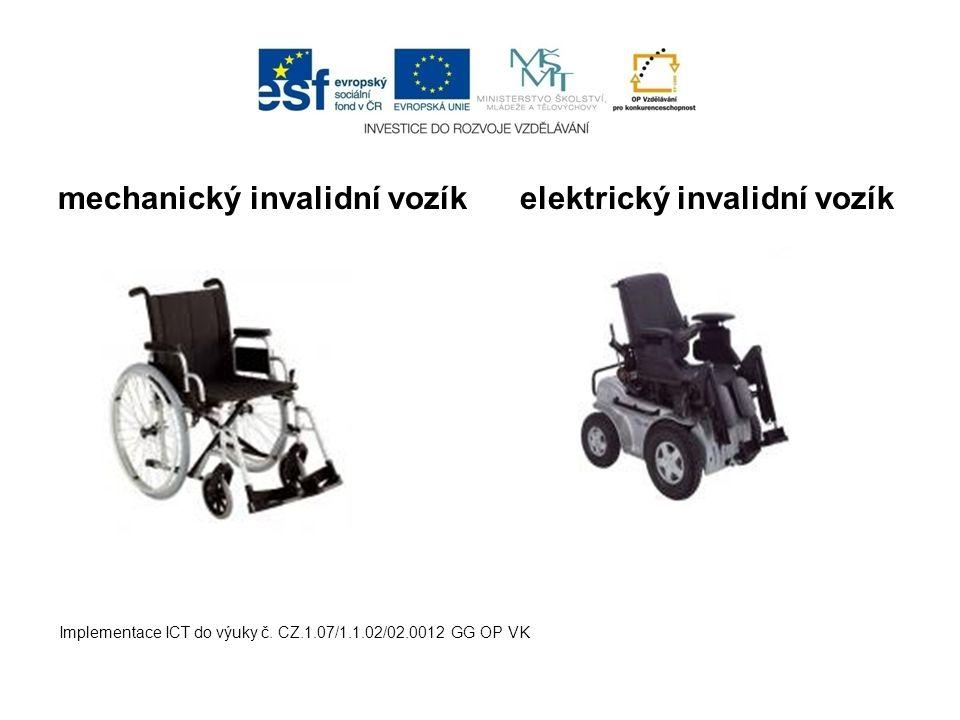 mechanický invalidní vozík elektrický invalidní vozík Implementace ICT do výuky č. CZ.1.07/1.1.02/02.0012 GG OP VK