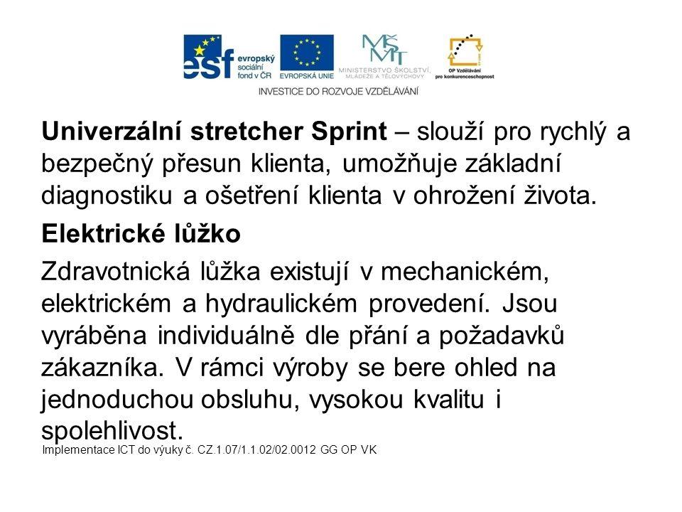 Univerzální stretcher Sprint – slouží pro rychlý a bezpečný přesun klienta, umožňuje základní diagnostiku a ošetření klienta v ohrožení života. Elektr