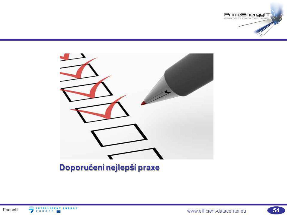 Podpořil: www.efficient-datacenter.eu 54 Doporučení nejlepší praxe
