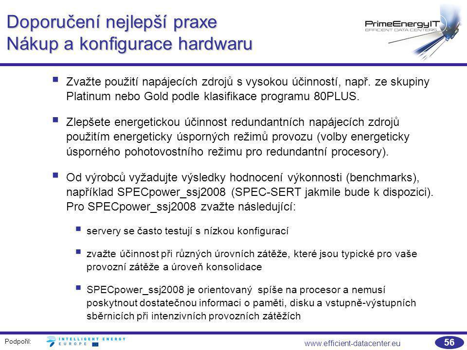 Podpořil: www.efficient-datacenter.eu 56  Zvažte použití napájecích zdrojů s vysokou účinností, např. ze skupiny Platinum nebo Gold podle klasifikace