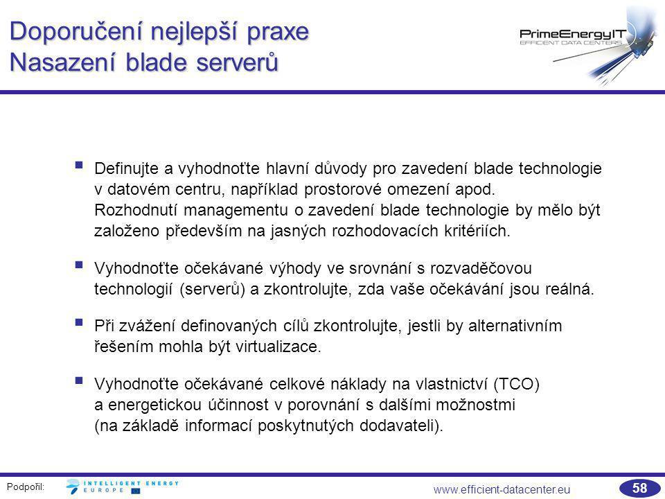 Podpořil: www.efficient-datacenter.eu 58 Doporučení nejlepší praxe Nasazení blade serverů  Definujte a vyhodnoťte hlavní důvody pro zavedení blade te