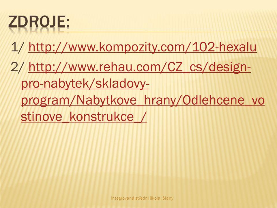 1/ http://www.kompozity.com/102-hexaluhttp://www.kompozity.com/102-hexalu 2/ http://www.rehau.com/CZ_cs/design- pro-nabytek/skladovy- program/Nabytkov
