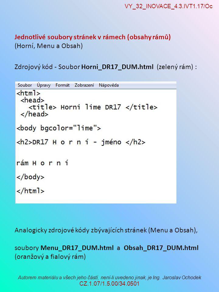 VY_32_INOVACE_4.3.IVT1.17/Oc Autorem materiálu a všech jeho částí, není-li uvedeno jinak, je Ing. Jaroslav Ochodek CZ.1.07/1.5.00/34.0501 Zdrojový kód