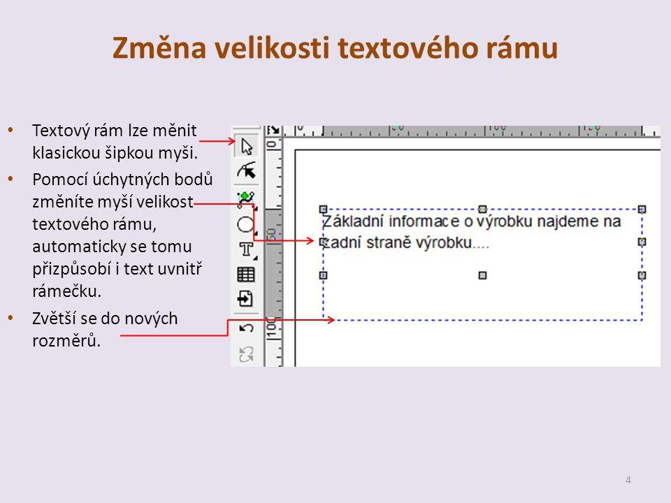 Změna velikosti textového rámu Textový rám lze měnit klasickou šipkou myši.