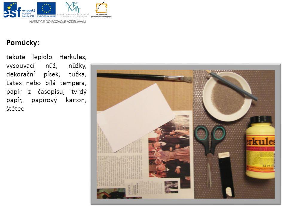 Pomůcky: tekuté lepidlo Herkules, vysouvací nůž, nůžky, dekorační písek, tužka, Latex nebo bílá tempera, papír z časopisu, tvrdý papír, papírový karto