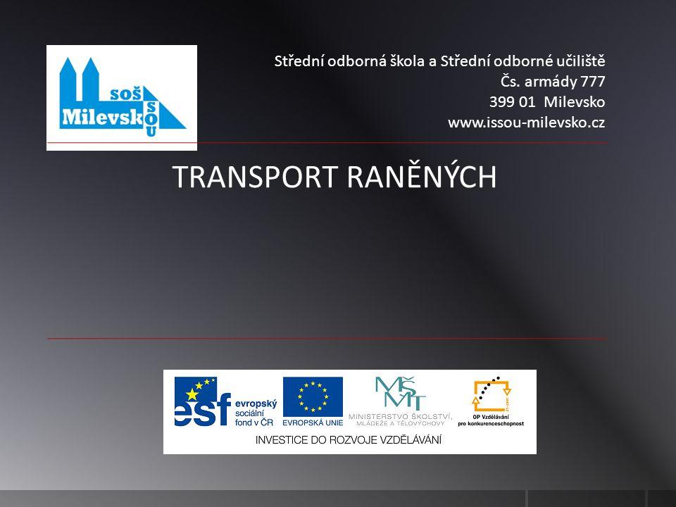 TRANSPORT RANĚNÝCH Střední odborná škola a Střední odborné učiliště Čs.