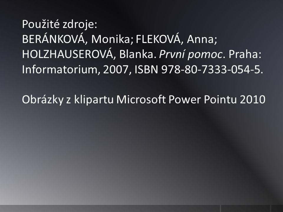 Použité zdroje: BERÁNKOVÁ, Monika; FLEKOVÁ, Anna; HOLZHAUSEROVÁ, Blanka.