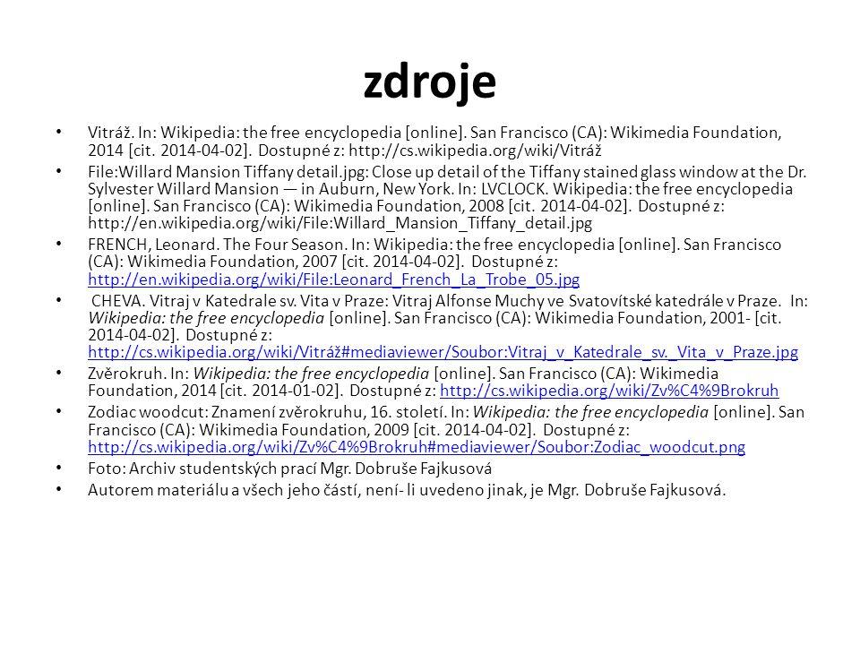 zdroje Vitráž. In: Wikipedia: the free encyclopedia [online]. San Francisco (CA): Wikimedia Foundation, 2014 [cit. 2014-04-02]. Dostupné z: http://cs.