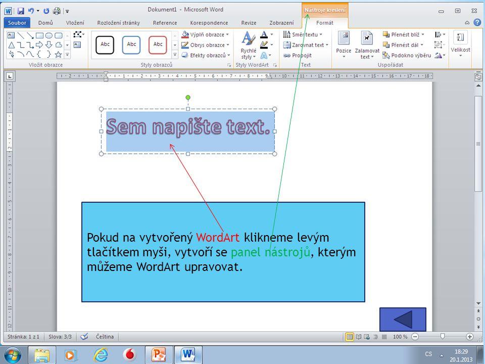 Pokud na vytvořený WordArt klikneme levým tlačítkem myši, vytvoří se panel nástrojů, kterým můžeme WordArt upravovat.