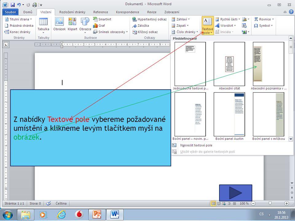 Z nabídky Textové pole vybereme požadované umístění a klikneme levým tlačítkem myši na obrázek.