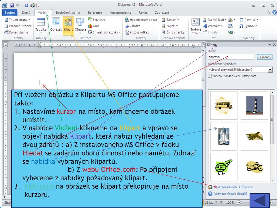 Při vložení obrázku z Klipartu MS Office postupujeme takto: 1.