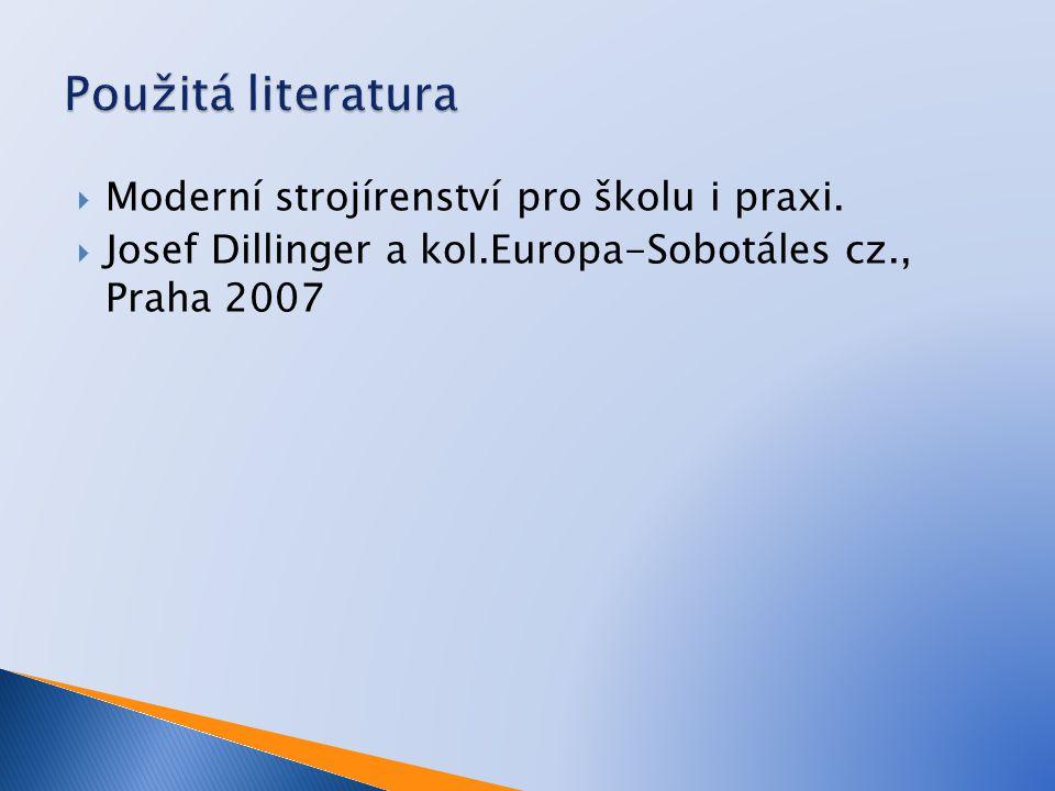  Moderní strojírenství pro školu i praxi.  Josef Dillinger a kol.Europa-Sobotáles cz., Praha 2007