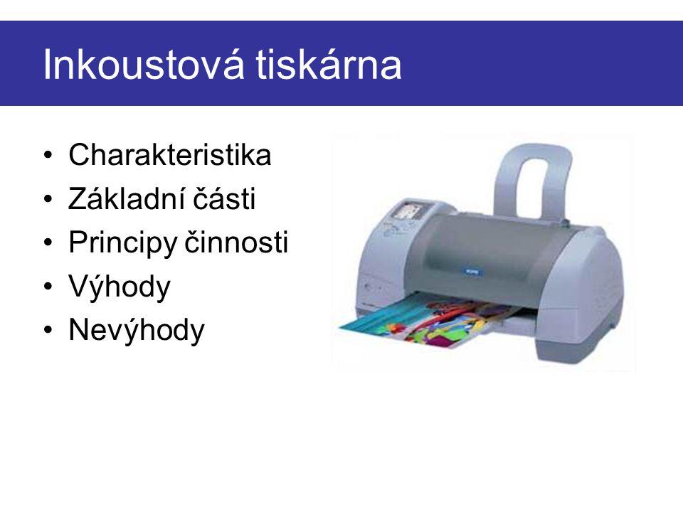 Inkoustová tiskárna Charakteristika Základní části Principy činnosti Výhody Nevýhody