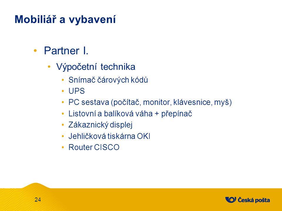 Mobiliář a vybavení Partner I. Výpočetní technika Snímač čárových kódů UPS PC sestava (počítač, monitor, klávesnice, myš) Listovní a balíková váha + p
