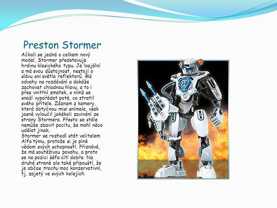 Preston Stormer Ačkoli se jedná o celkem nový model, Stormer představuje hrdinu klasického typu.