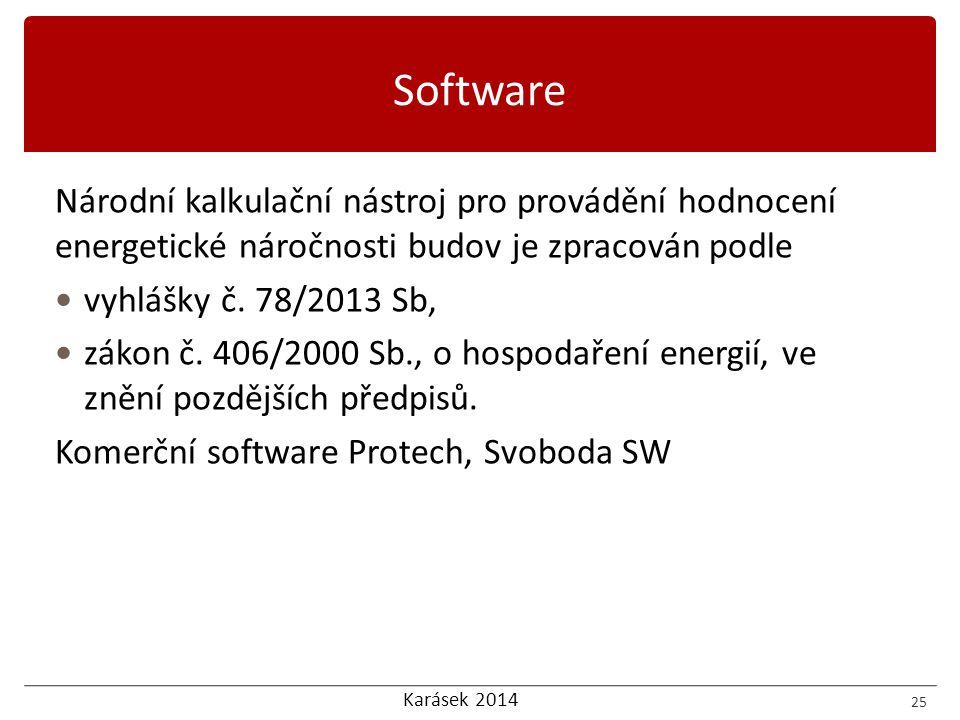 Karásek 2014 Národní kalkulační nástroj pro provádění hodnocení energetické náročnosti budov je zpracován podle vyhlášky č. 78/2013 Sb, zákon č. 406/2