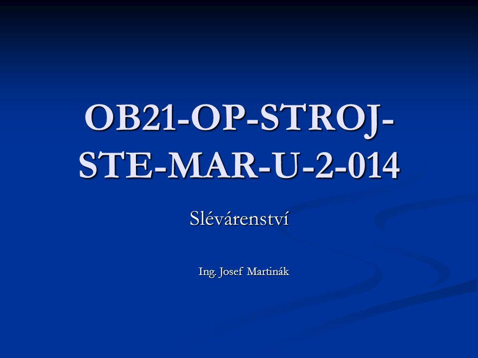 OB21-OP-STROJ- STE-MAR-U-2-014 Slévárenství Ing. Josef Martinák
