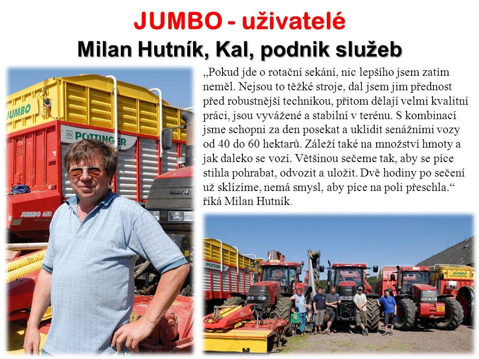 """JUMBO - u ž ivatelé Milan Hutník, Kal, podnik služeb """"Pokud jde o rotační sekání, nic lepšího jsem zatím neměl."""