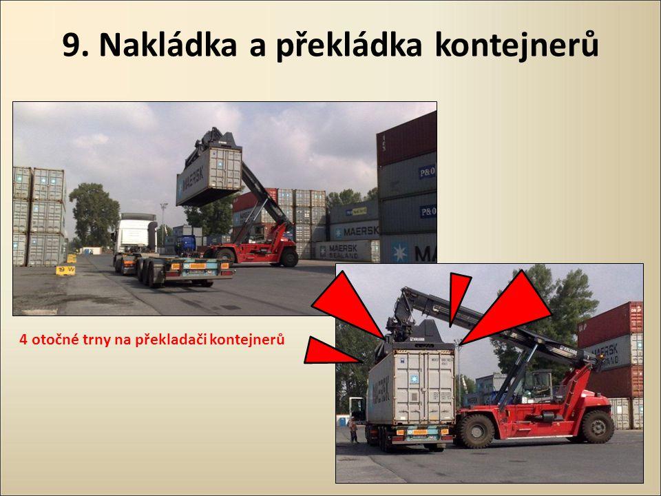 9. Nakládka a překládka kontejnerů 4 otočné trny na překladači kontejnerů