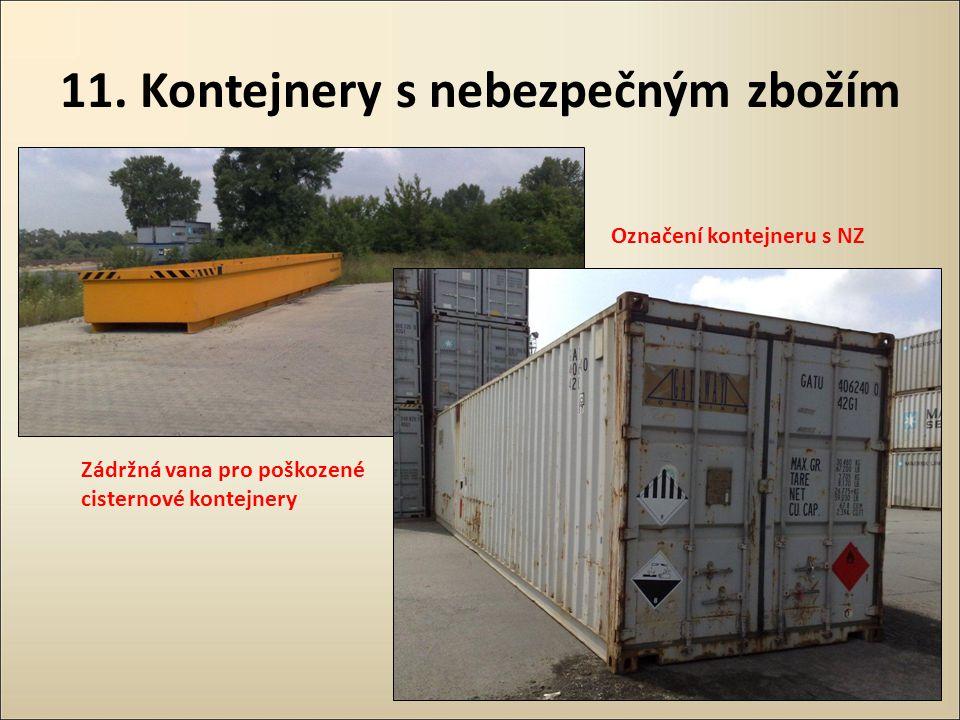 11. Kontejnery s nebezpečným zbožím Zádržná vana pro poškozené cisternové kontejnery Označení kontejneru s NZ