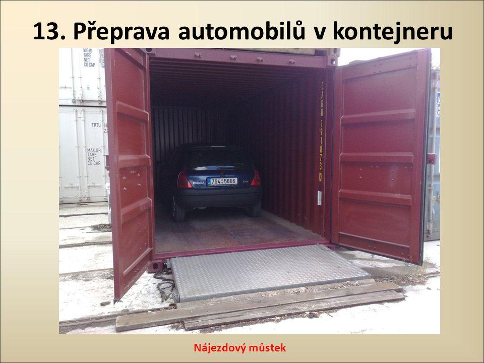 13. Přeprava automobilů v kontejneru Nájezdový můstek