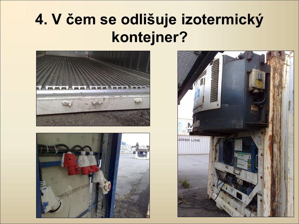 4. V čem se odlišuje izotermický kontejner?