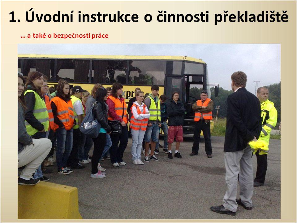 1. Úvodní instrukce o činnosti překladiště … a také o bezpečnosti práce