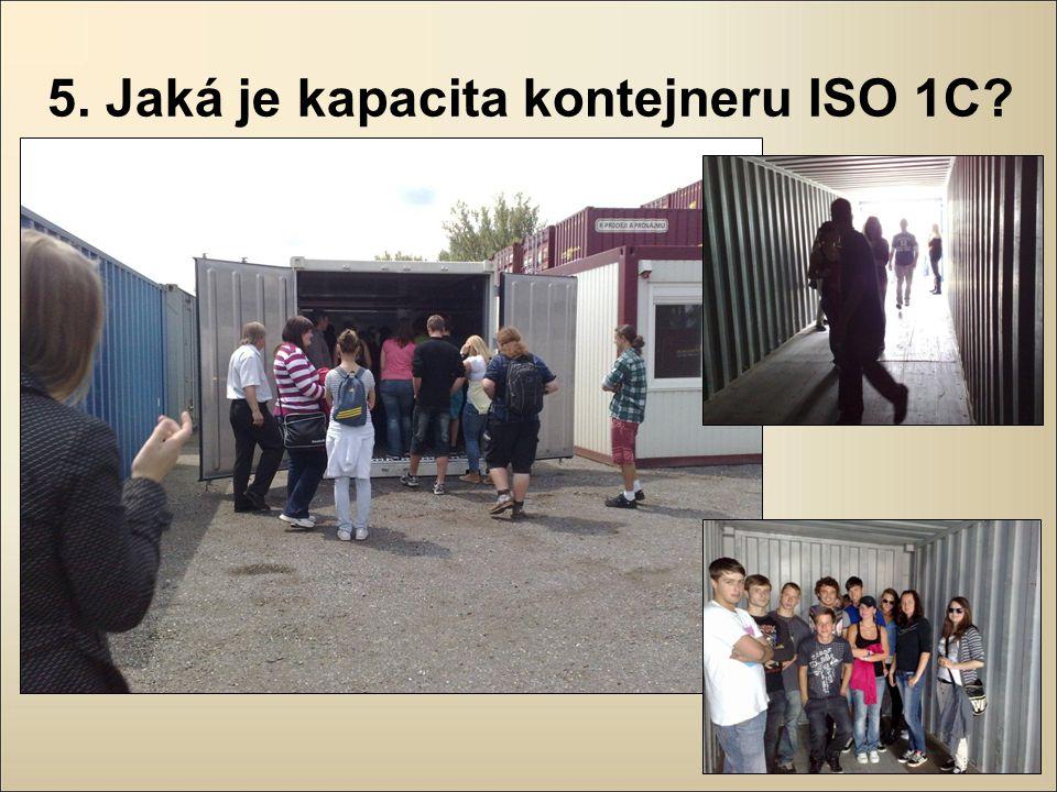 5. Jaká je kapacita kontejneru ISO 1C?