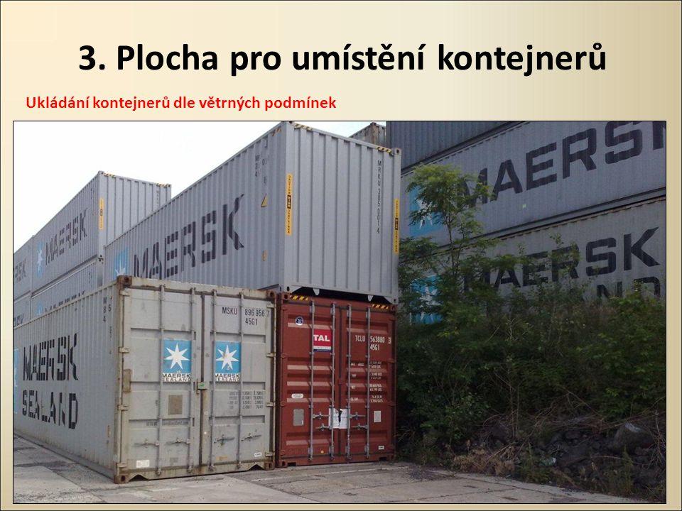 3. Plocha pro umístění kontejnerů Ukládání kontejnerů dle větrných podmínek