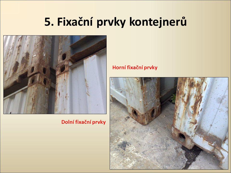 5. Fixační prvky kontejnerů Dolní fixační prvky Horní fixační prvky