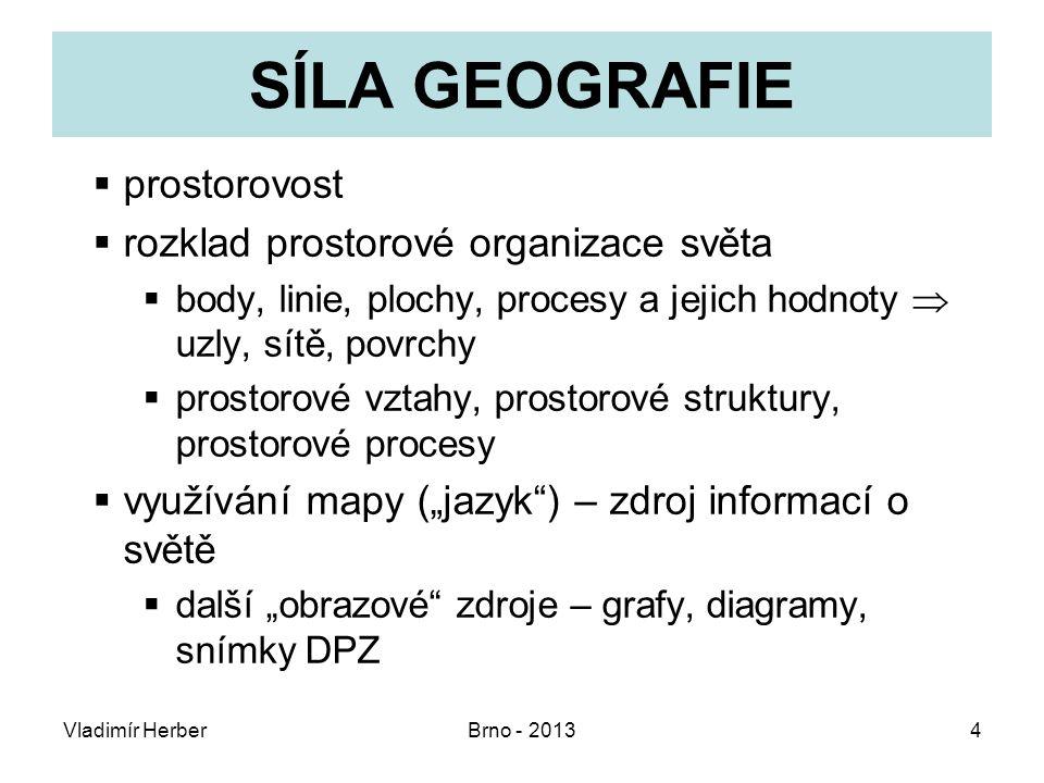 Vladimír HerberBrno - 20135 Pět t é mat geografie