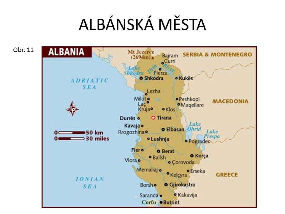 ALBÁNSKÁ MĚSTA Obr. 11