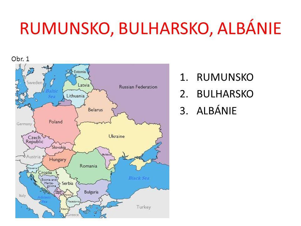 RUMUNSKO, BULHARSKO, ALBÁNIE Obr. 1 1.RUMUNSKO 2.BULHARSKO 3.ALBÁNIE