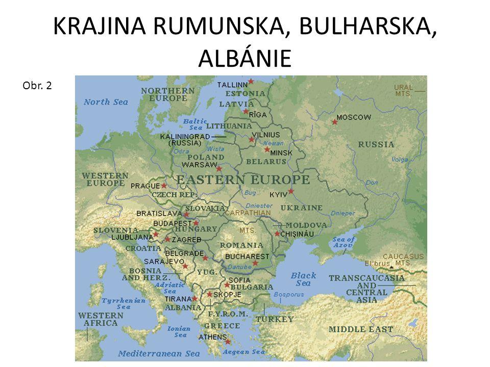KRAJINA RUMUNSKA, BULHARSKA, ALBÁNIE Obr. 2