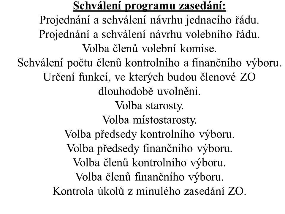Schválení programu zasedání: Projednání a schválení návrhu jednacího řádu.