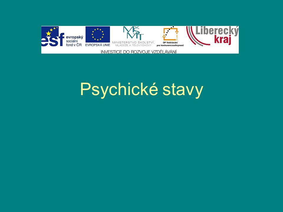 Psychické jevy, které mají relativně dlouhé trvání Představují mezistupeň mezi psychickými procesy a vlastnostmi Psychický stav ovlivňuje psychické procesy