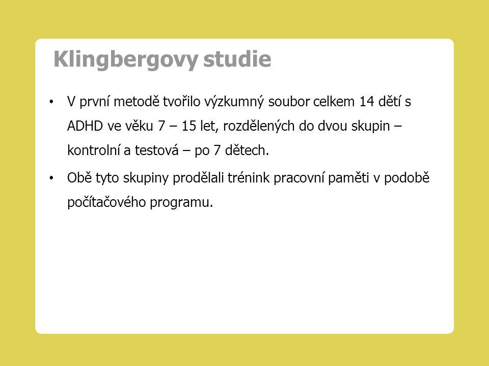 Klingbergovy studie V první metodě tvořilo výzkumný soubor celkem 14 dětí s ADHD ve věku 7 – 15 let, rozdělených do dvou skupin – kontrolní a testová