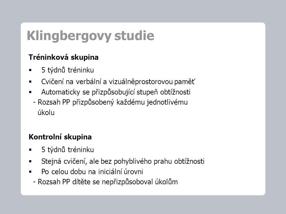 Klingbergovy studie Tréninková skupina  5 týdnů tréninku  Cvičení na verbální a vizuálněprostorovou paměť  Automaticky se přizpůsobující stupeň obt