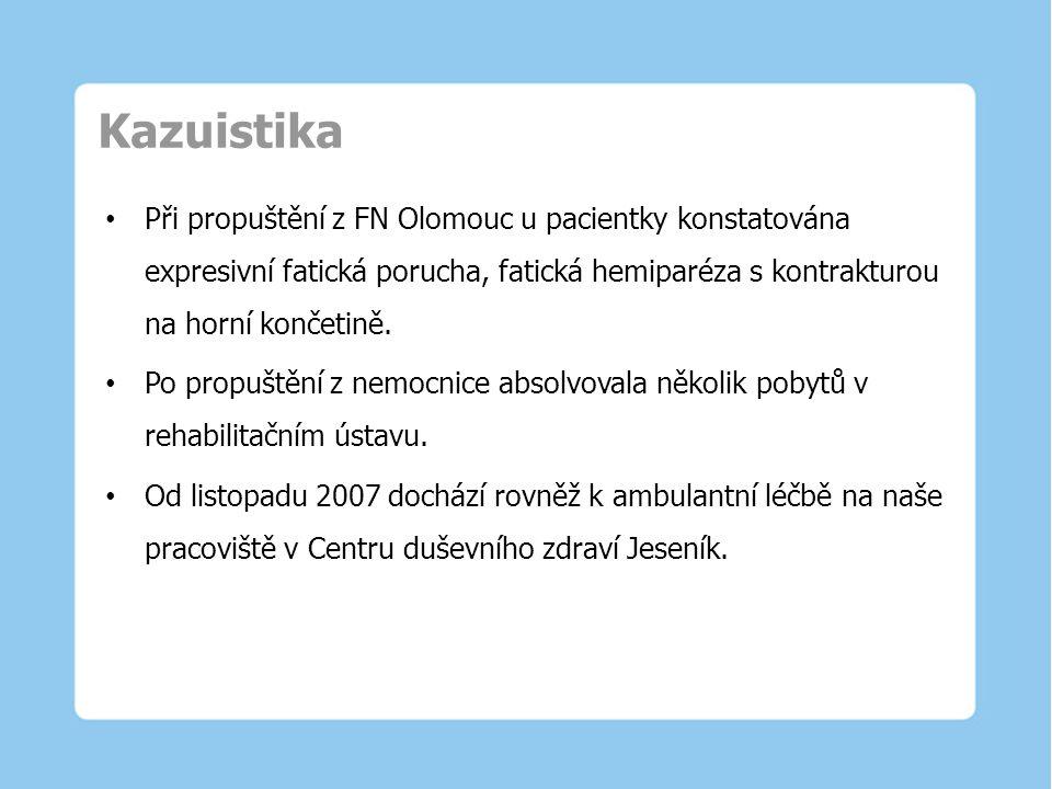 Kazuistika Při propuštění z FN Olomouc u pacientky konstatována expresivní fatická porucha, fatická hemiparéza s kontrakturou na horní končetině. Po p