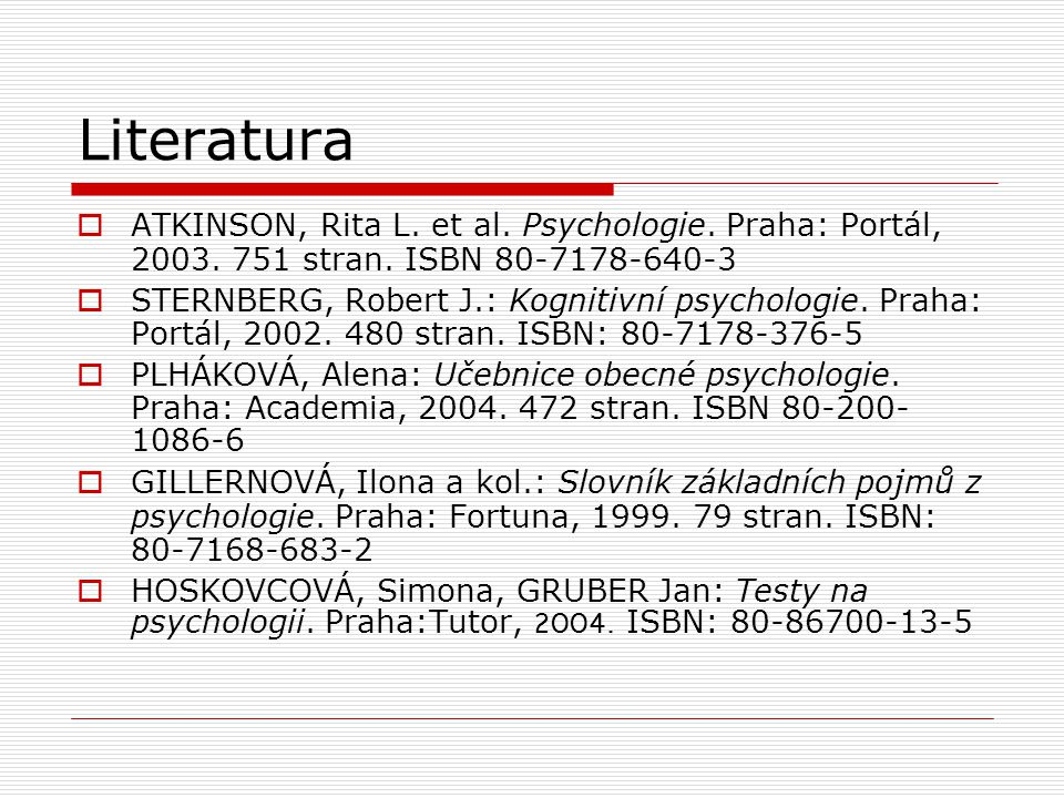 Literatura  ATKINSON, Rita L. et al. Psychologie.