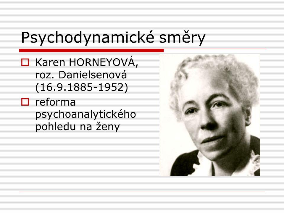 Psychodynamické směry  Karen HORNEYOVÁ, roz.