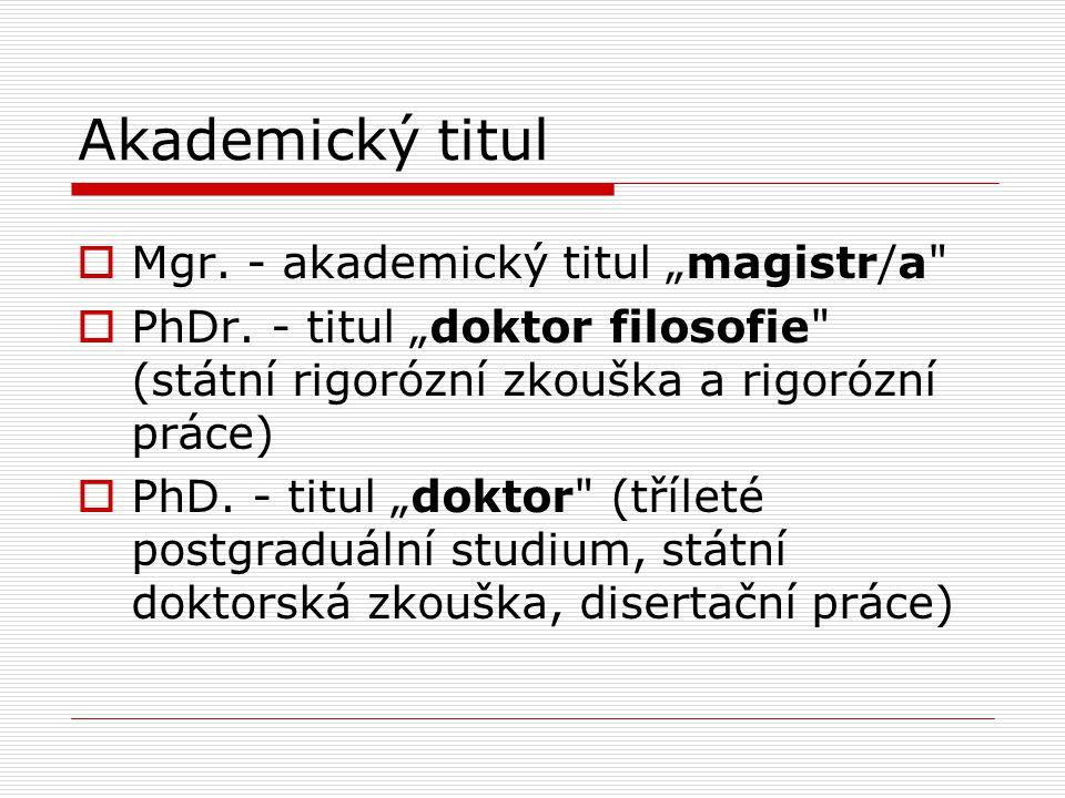 "Akademický titul  Mgr. - akademický titul ""magistr/a  PhDr."