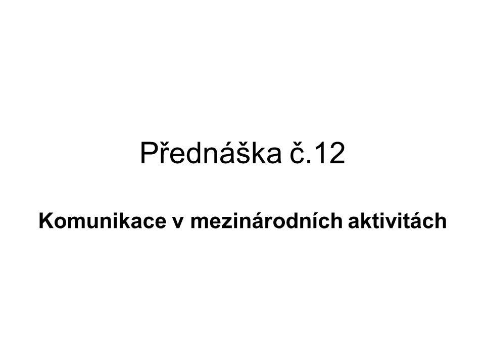 Přednáška č.12 Komunikace v mezinárodních aktivitách