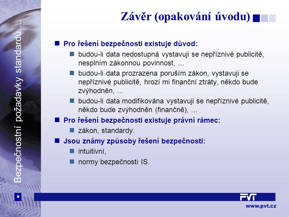 9 www.pvt.cz Bezpečnostní požadavky standardů...